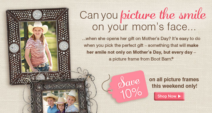 Can you picture the Smile on your mom's face... Save 10% on all picture frames this weekend only!