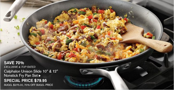 """SAVE 70% -- EXCLUSIVE & TOP-RATED -- Calphalon Unison Slide 10"""" & 12"""" Nonstick Fry Pan Set -- SPECIAL PRICE $79.95 -- SUGG. $275.00, 70% OFF SUGG. PRICE"""