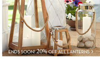 ENDS SOON! 20% OFF ALL LANTERNS