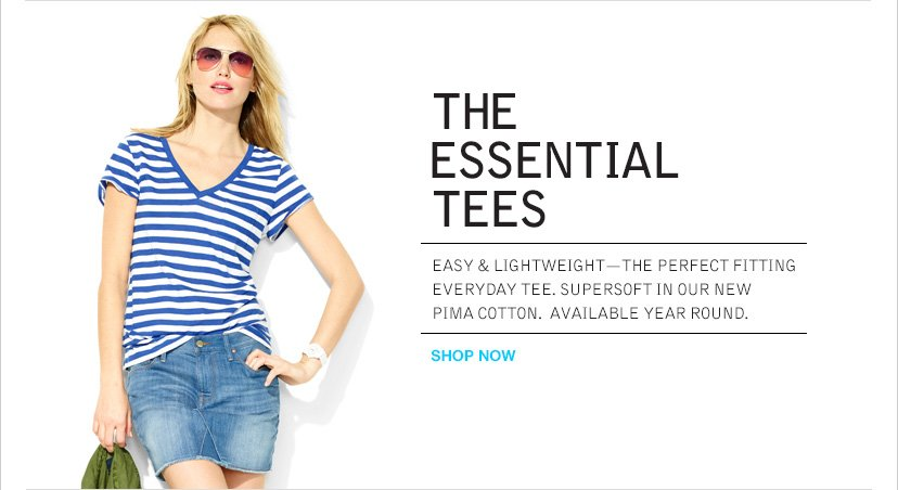 THE ESSENTIAL TEES | SHOP NOW