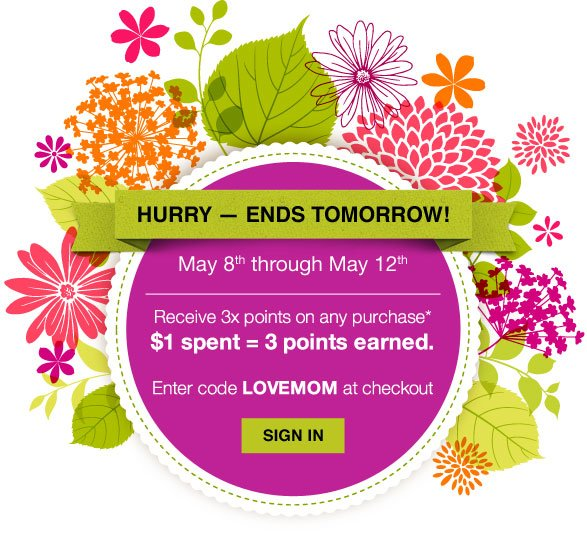Receive 3x points on any purchase* $1 spent = 3 points earned.