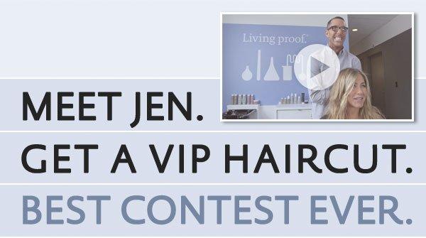 Meet Jen. Get a VIP Haircut. Best Contest Ever.