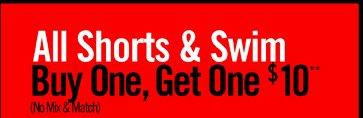 ALL SHORTS & SWIM BOGO $10**