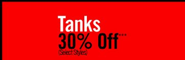 TANKS 30% OFF***