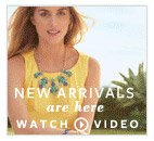 New Arrivals are here. Watch Video >