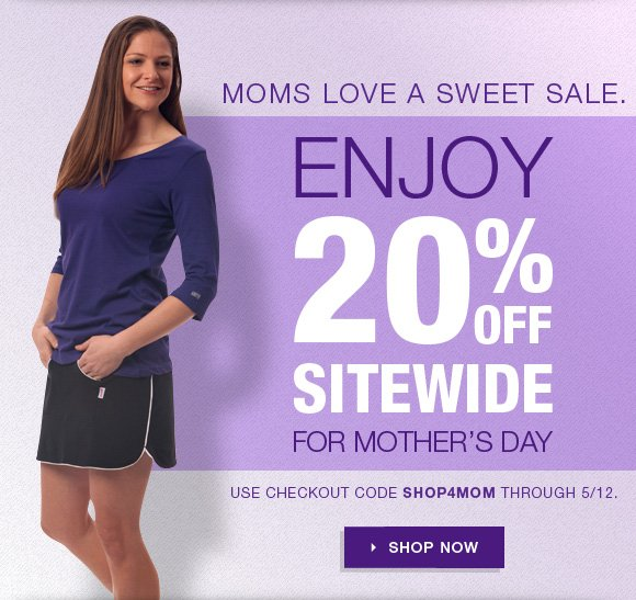 Moms love a sweet sale. Enjoy 20% off sitewide for mother's day.