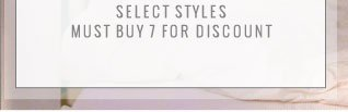 Select Styles | Must Buy 7 for Discount