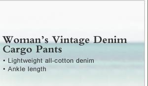 Woman's Vintage Denim Cargo Pants  • Lightweight all-cotton denim    • Ankle length