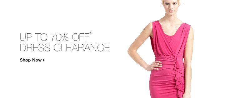 Up To 70% Off* Dress Clearance