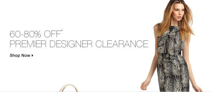 60-80% Off* Premier Designer Clearance