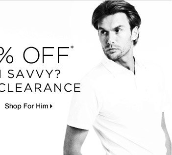 60-70% Off* Fashion Savvy? Shop Our Clearance