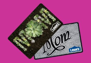 Lowe's Gift Cards for Mother's Day