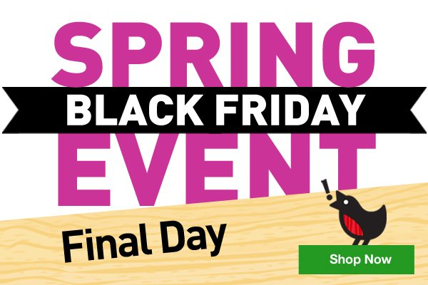 Spring Black Friday Event.Final Day.Shop Now.