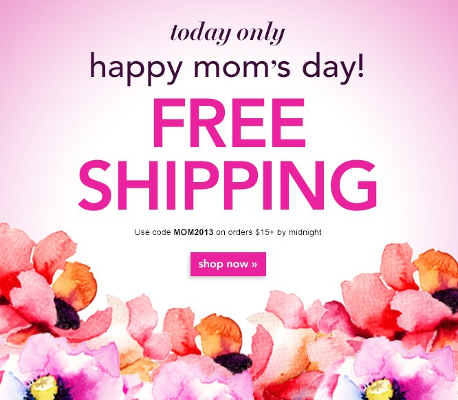 Free Shipping on orders $15+. Code: MOM2013 - Shop Now
