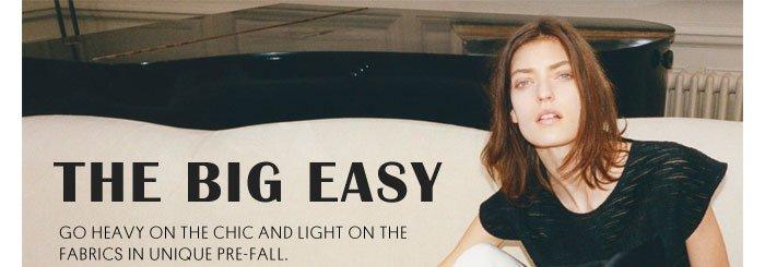 THE BIG EASY - Shop Unique Pre-Fall