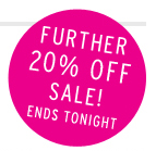 FURTHER 20% OFF SALE! ENDS TONIGHT