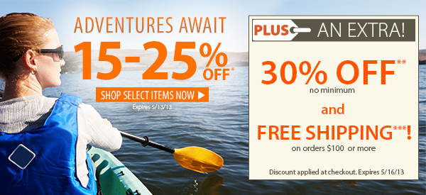 Adventures Await! An Extra 15-25% OFF Select Items! PLUS FREE Shipping on orders $100+ & An Extra 30% OFF!