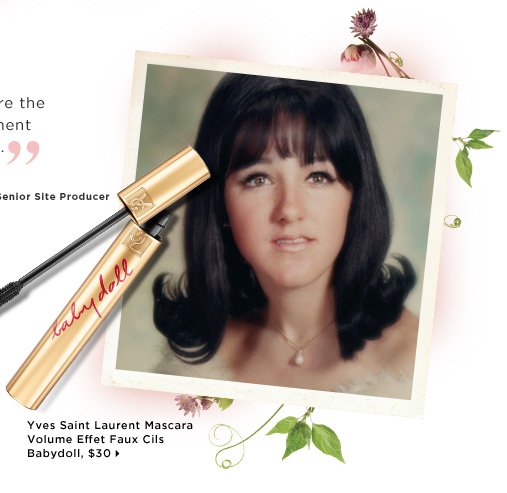 Leslie mother to Gina C., Senior Site Producer. Bold lashes are the best complement to a big smile. new. Yves Saint Laurent Mascara Volume Effet Faux Cils Babydoll, $30