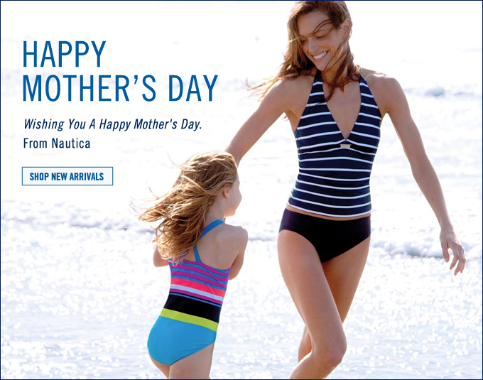Happy Mother's Day! Wishing you a Happy Mother's Day from Nautica.