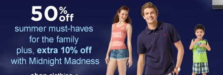 50% summer must-haves for the family plus, extra 10% off with Midnight Madness