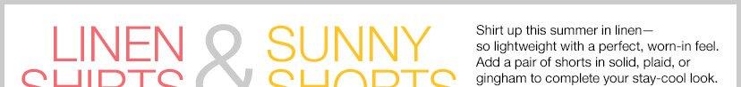 LINEN SHIRTS & SUNNY SHORTS