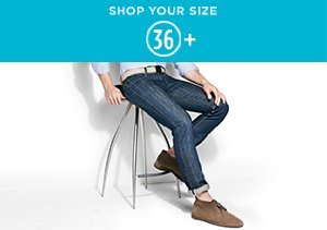 Shop Your Size: 36+ Jeans & Chinos