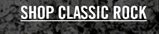 SHOP CLASSIC ROCK