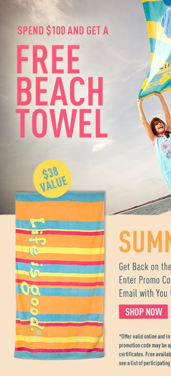 Spend $100 and Get A Free Beach Towel