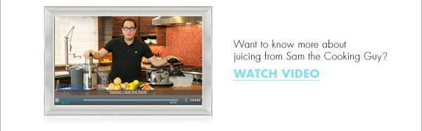 Want to know more about juicing from Sam the Cooking Guy? WATCH VIDEO