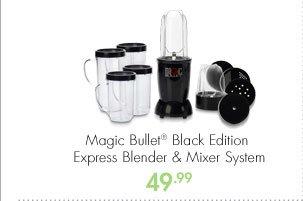 Magic Bullet® Black Edition Express Blender & Mixer System 49.99