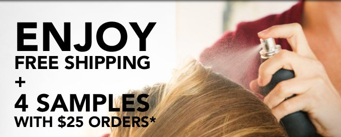 Enjoy free shipping + 4 samples with $25 orders.*