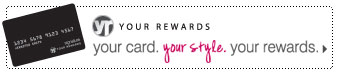 Your Rewards - your card . your style . your rewards.