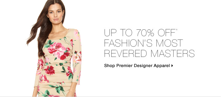 Up To 70% Off* Fashion's Most Revered Masters