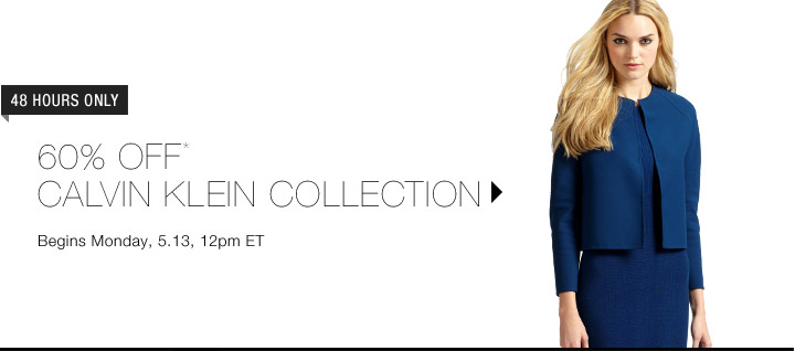 60% Off* Calvin Klein Collection...Shop Now
