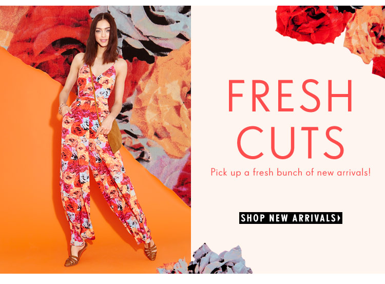 Pick up a fresh bunch of new arrivals!