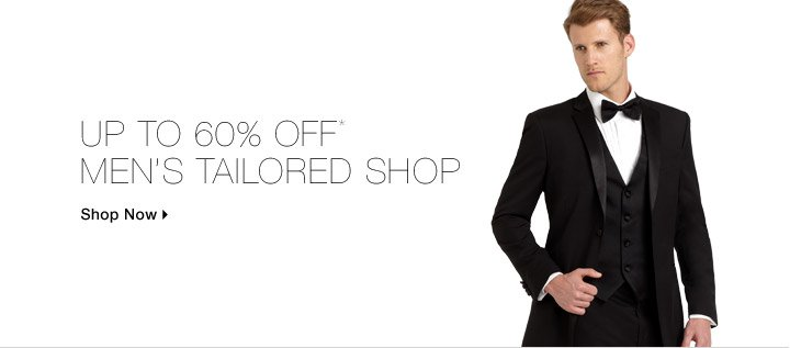 Up To 60% Off* Men's Tailored Shop
