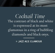 Cocktail Time: The contrast of black and white is expressed at its most glamorous in a ring of bubbling diamonds and black onyx. - JAZZ AGE GLAMOUR