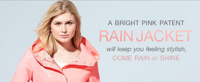 A Bright Pink Patent Rain Jacket will keep you feeling Stylish, come Rain or Shine