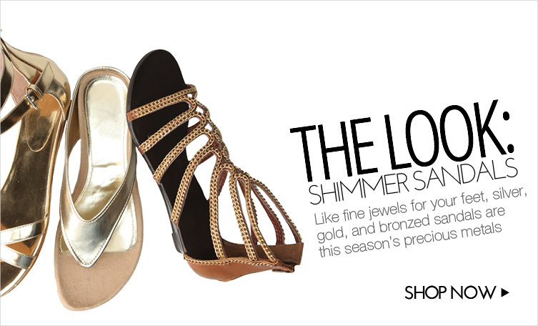 THE LOOK - SHIMMER SANDALS