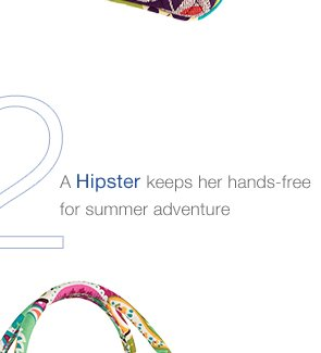 A HIPSTER KEEPS HER HANDS-FREE FOR SUMMER ADVENTURE