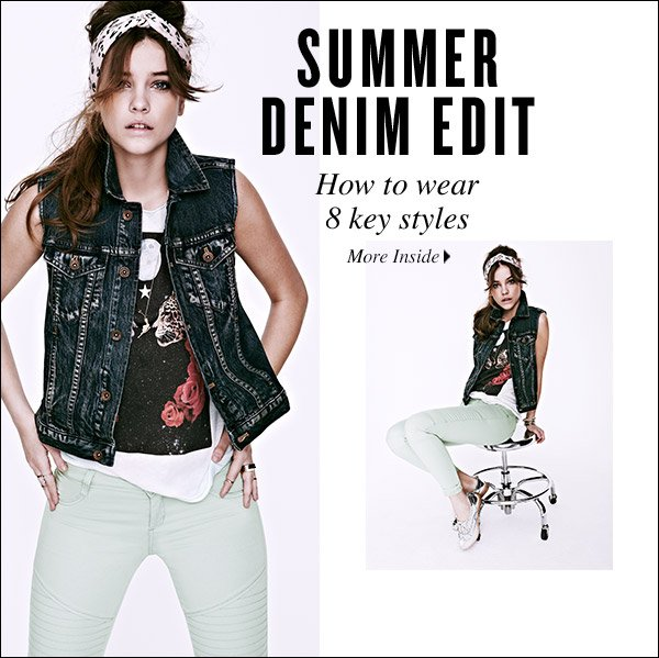 Shop our summer denim edit for inspired ways to wear the season's top styles. Shop now >>