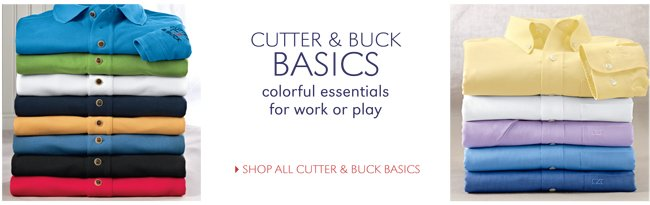 CUTTER & BUCK BASICS | COLORFUL ESSENTIALS FOR WORK OR PLAY | SHOP ALL CUTTER & BUCK BASICS