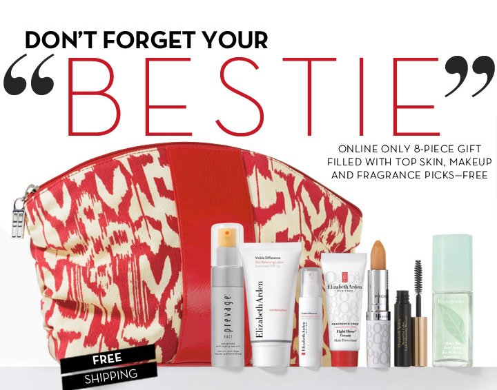 "DON'T FORGET YOUR ""BESTIE"". ONLINE ONLY 8-PIECE GIFT FILLED WITH TOP SKIN, MAKEUP AND FRAGRANCE PICKS—FREE. FREE SHIPPING."