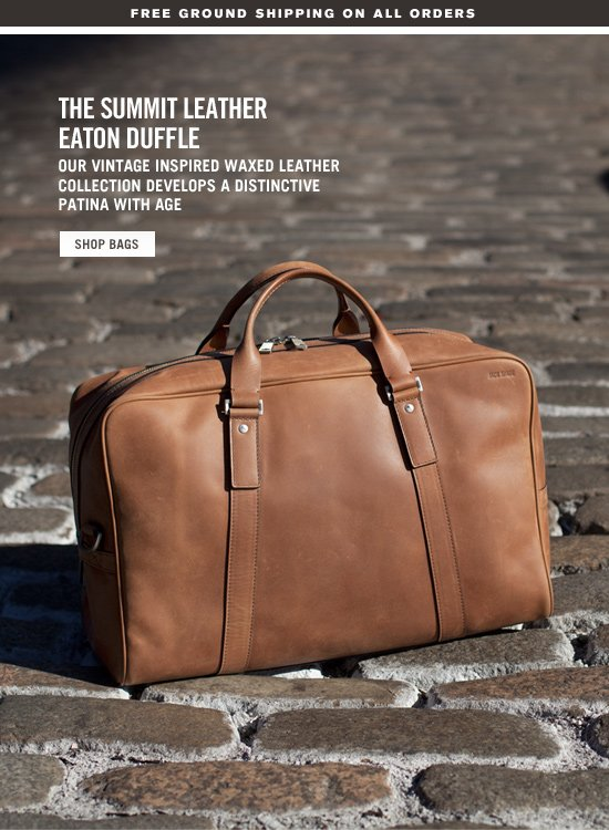 The Summit Leather Eaton Duffle. Our vintage inspired waxed leather collection. Shop Bags. Free Ground Shipping on all order.