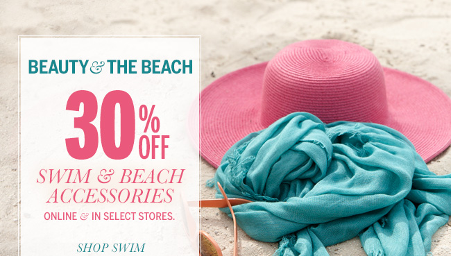 BEAUTY & THE BEACH 30% Off Swim & Beach Accessories online & in select stores. Shop Swim