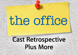 The Office - Cast Retrospective + More