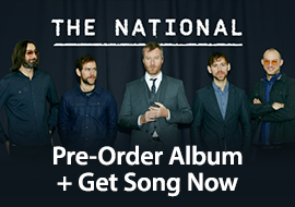 The National - Pre-Order Album + Get Song Now