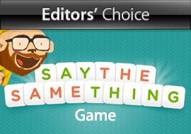 Editors' Choice: Say the Same Thing - Game