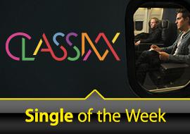 Single of the Week: Classixx