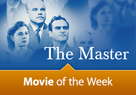 Movie of the Week: The Master